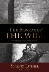 The Bondage of the Will - eBook