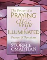 The Power of a Praying Wife Illuminated: Prayers & Devotions