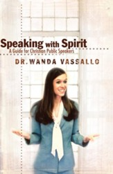 Speaking with Spirit: A Guide for Christian Public Speakers - eBook
