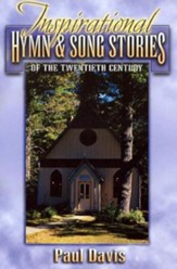 Inspirational Hymn & Song Stories of the Twentieth Century - eBook