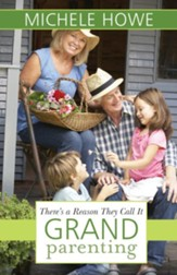 There's a Reason They Call It Grandparenting - eBook