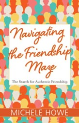 Navigating the Friendship Maze: The Search for Authentic Friendship - eBook
