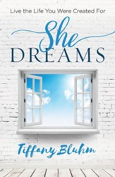 She Dreams: Live the Life You Were Created For - eBook