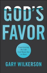 God's Favor: Experiencing the Life God Wants You to Have - eBook