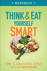 Think and Eat Yourself Smart Workbook: A Neuroscientific Approach to a Sharper Mind and Healthier Life - eBook