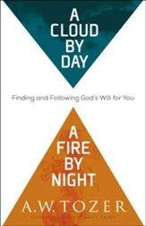 A Cloud by Day, a Fire by Night: Finding and Following God's Will for You - eBook