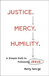 Justice. Mercy. Humility.: A Simple Path to Following Jesus - eBook