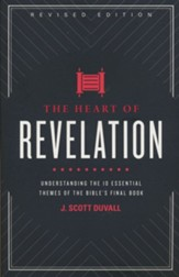 The Heart of Revelation: Understanding the 10 Essential Themes of the Bible's Final Book, Revised Edition