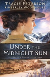 Under the Midnight Sun (The Heart of Alaska Book #3) - eBook