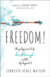 Freedom!: The Gutsy Pursuit of Breakthrough and the Life Beyond It - eBook