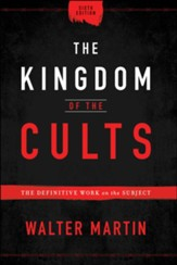 The Kingdom of the Cults: The Definitive Work on the Subject - eBook