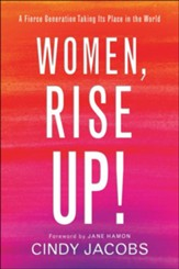 Women, Rise Up!: A Fierce Generation Taking Its Place in the World - eBook