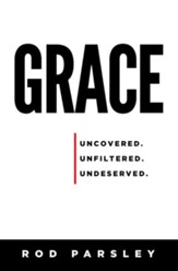 Grace: Uncovered, Unfiltered, Undeserved - eBook
