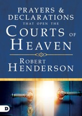 Prayers and Declarations that Open the Courts of Heaven - eBook