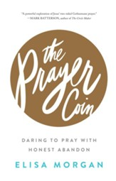 The Prayer Coin: Daring to Pray with Honest Abandon - eBook