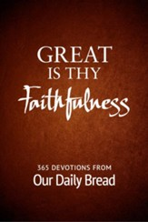 Great Is Thy Faithfulness: 365 Devotions from Our Daily Bread - eBook