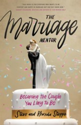 The Marriage Mentor: Becoming the Couple You Long to Be - eBook