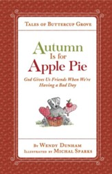 Autumn Is for Apple Pie: God Gives Us Friends When We're Having a Bad Day - eBook