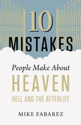 10 Mistakes People Make About Heaven, Hell, and the Afterlife - eBook