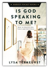 Is God Speaking to Me?: How to Discern His Voice and Direction