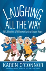 Laughing All the Way: Wit, Wisdom, and Willpower for the Golden Years - eBook