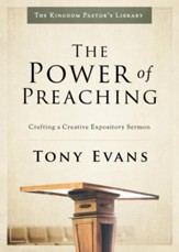 The Power of Preaching: Crafting a Creative Expository Sermon - eBook
