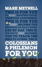 Colossians & Philemon For You: Rooting You in Christian Confidence
