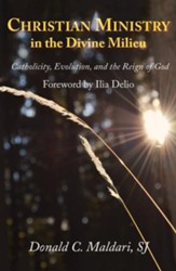 Christian Ministry in the Divine Milieu: Catholicity, Evolution, and the Reign of God