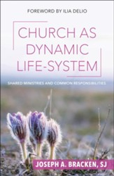 Church as Dynamic Life-System: Shared Ministries and Common Responsibilities