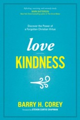 Love Kindness: Discover the Power of a Forgotten Christian Virtue - eBook