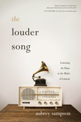 The Louder Song: Listening for Hope in the Midst of Lament - eBook