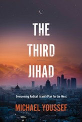 The Third Jihad: Overcoming Radical Islam's Plan for the West - eBook