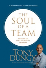 The Soul of a Team: A Modern-Day Fable for Winning Teamwork - eBook