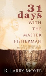 31 Days with the Master Fisherman: A Daily Devotional on Bringing Christ to Others - eBook