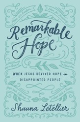 Remarkable Hope: When Jesus Revived Hope in Disappointed People - eBook
