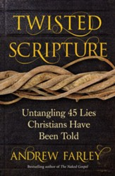 Twisted Scripture: Untangling 45 Lies Christians Have Been Told - eBook