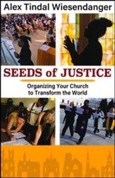 Seeds of Justice: Organizing Your Church to Transform the World