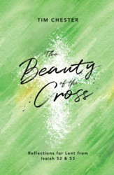 The Beauty of the Cross: Reflections for Lent from Isaiah 52 & 53 - Slightly Imperfect