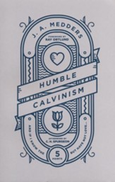 Humble Calvinism: And if I Know the Five Points, But Have not Love . . .