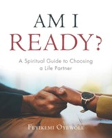 Am I Ready?: A Spiritual Guide to Choosing a Life Partner - eBook