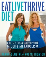 Eat, Live, Thrive Diet: A Lifestyle Plan to Rev Up Your Midlife Metabolism - eBook