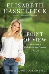 Point of View: A Fresh Look at Work, Faith, and Freedom - eBook