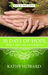 30 Days of Hope When Caring for Aging Parents - eBook