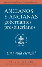 The Presbyterian Ruling Elder, Spanish Edition: An Essential Guide, Revised for the New Form of Government - eBook