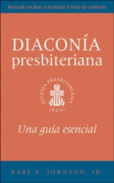 The Presbyterian Deacon, Spanish Edition: An Essential Guide - eBook
