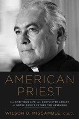 American Priest: Ted Hesburgh and a Post-Christian Nation - eBook