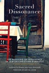 Sacred Dissonance: The Blessing of Difference in Jewish-Christian Dialogue - eBook