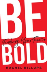 Be Bold: Finding Your Fierce - eBook
