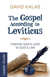 The Gospel According to Leviticus Leader Guide: Finding God's Love in God's Law - eBook