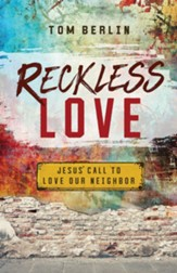 Reckless Love: Jesus' Call to Love Our Neighbor - eBook